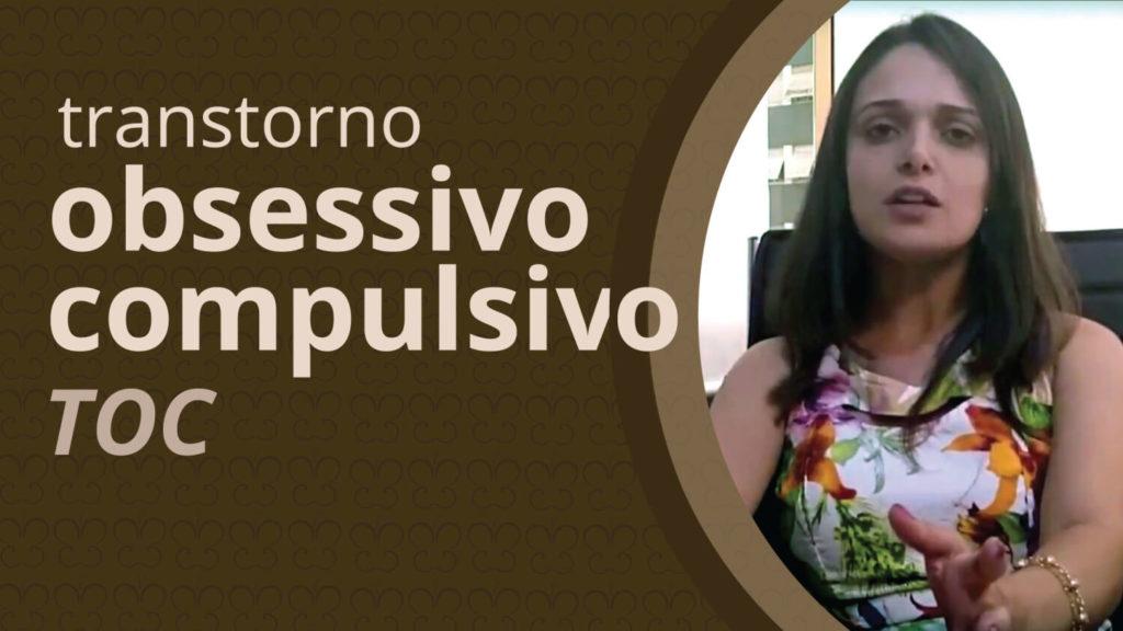 Vídeo Transtorno Compulsivo Obsessivo – TOC - Casule Saúde e Bem-estar