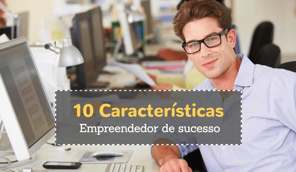 10-características-de-um-empreendedor-de-sucesso - casule (1)